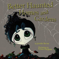 Better Haunted Homes & Gardens
