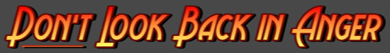 DON'T LOOK BACK IN ANGER BANNER