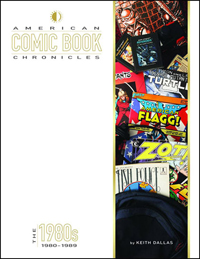 The American Comic Book Chronicles- The 1980s