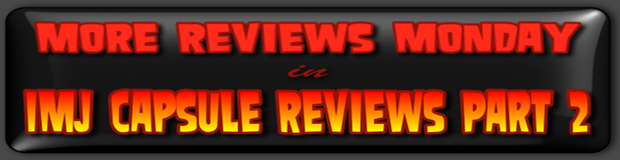 IMJ CAPSULE REVIEWS™ MORE REVIEWS MONDAY BANNER