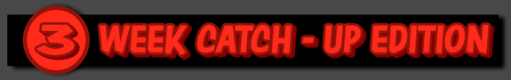 3 Week Catch Up Edition Banner