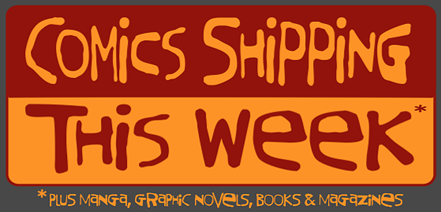 COMICS SHIPPING THIS WEEK NEW COLOR LOGO