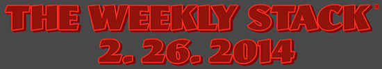 WEEKLY STACK 2.26.14 BANNER