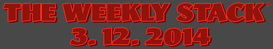 Weekly Stack 3.12.14 Banner