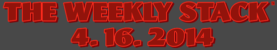 The Weekly Stack 4.16.14