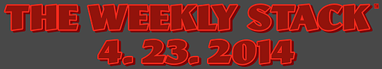 The Weekly Stack 4.23.14 Banner