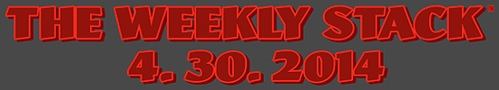 The Weekly Stack 4.30.14 Banner