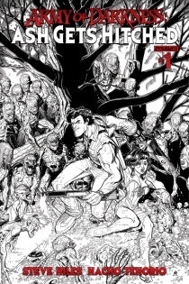 ARMY OF DARKNESS ASH GETS HITCHED #1 BRADSHAW BLACK AND WHITE COVER