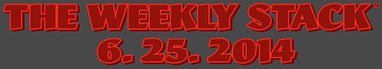 Weekly Stack 6.25.14 Banner