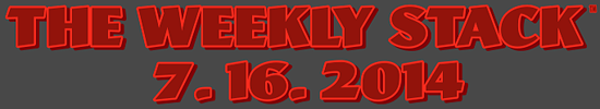 Weekly Stack 7.16.14 Banner