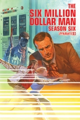 SIX MILLION DOLLAR MAN SEASON 6 #5 ROSS COVER