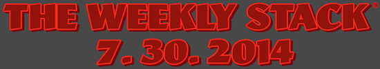 WEEKLY STACK 7.30.14 Banner
