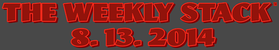 Weekly Stack 8.13.14 Banner
