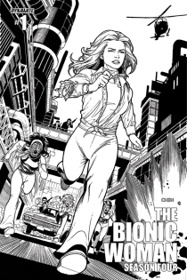 BIONIC WOMAN SEASON FOUR #1 BLACK AND WHITE COVER